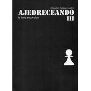 Libro Ajedrez - Ajedreceando 3 - Ventajedrez