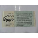 Drago Antigua Publicidad Sifon Automatico Cima Recarga Carga