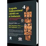 Ecografía Tridimensional (3d/4d) En El Embarazo (2013, Amolc