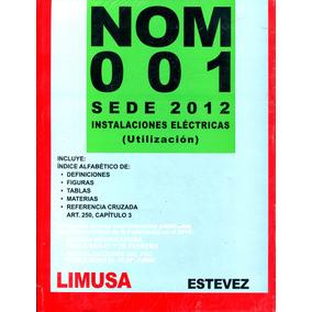Nom 001 Sede 2012 Instalaciones Electricas - Estevez / Limus