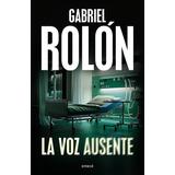 La Voz Ausente - Gabriel Rolon