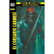 Antes De Watchmen: El Corsario Carmesí -john Higgins - Ecc