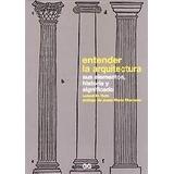 Libro Entender La Arquitectura De Leland M. Roth