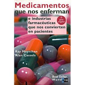 Medicamentos Que Nos Enferman - Ray Moynihan Y Cassels