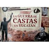 La Guerra De Castas En Yucatán
