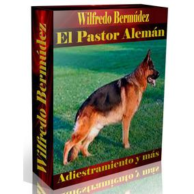 Livro Digital O Treinamento Do Pastor Alemão E Mais Espanhol
