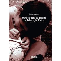Livro Metodologia Do Ensino De Educação Física Carmen Lúcia
