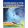 Libro Nociones Básicas De Oficina Autor Jesús A Silva Co-bo