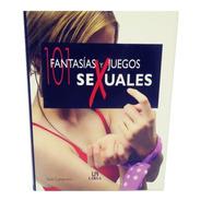 Libro 101 Fantasías Y Juegos Sexuales Sofia Capablanca