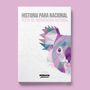 Historia Para Nacional #ed.moraleja #pdt #psu #2020