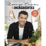 Rodrigo Cascon * Recetas En 5 Ingredientes * Guadal