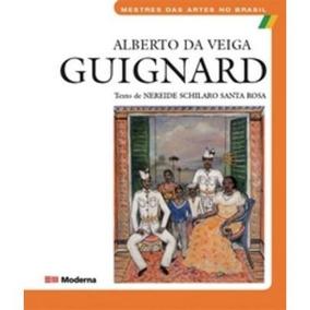 Alberto Da Veiga Guignard - Metres Das Artes No Brasil