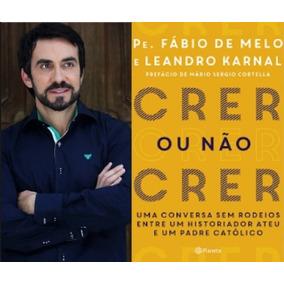 Crer Ou Não Crer Livro Digital Ebook Padre Fabio De Melo