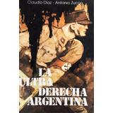 La Ultra Derecha Argentina - Claudio Diaz Antonio Zucco (us)