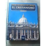 Atlas Culturales Del Mundo -el Cristianismo Volumen I Y Ii
