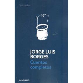 Cuentos Completos / Jorge Luis Borges
