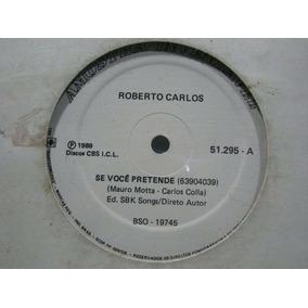 Roberto Carlos - Lp Single Se Você Pretende - Cbs 1989