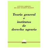 Teoría General E Institutos Del Derecho Agrario Carrozza (a)