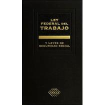 Ley Federal Del Trabajo Y Leyes De Seguridad Soc Tax - 40596