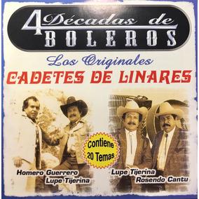 Cd Los Cadetes De Linares 4 Decadas De Boleros Los Originale