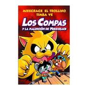 Libro Los Compas Y La Maldición De Mikecrack