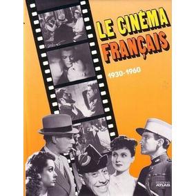 Le Cinema Français - 1930 -1960