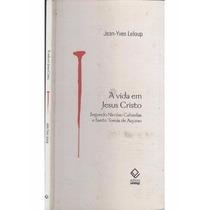Livro A Vida Em Jesus Cristo Jean-yves Leloup