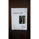 Libro Antìgona Velez. Leopoldo Marechal. Colihue