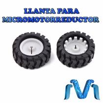 Llanta Para Micromotorreductor Llanta Mini Zumo