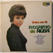Rosario De Alba / Debe Ser El 1 Disco Lp Vinilo