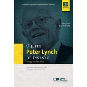 O Jeito Peter Lynch De Investir + 2 Bindes