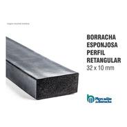 Borracha Perfil Esponjoso Vedação 10x32mm - Vendido No Metro