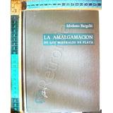 Amalgamacion Minerales De Plata 1969 Modesto Bargallo