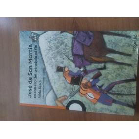 Libro José De S.martín, Caballero Del Principio Al Fin