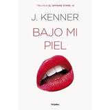Bajo Mi Piel - J. Kenner + 3 Libros (digitales). Erótico.