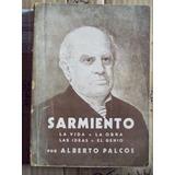 Sarmiento, La Vida, La Obra, Las Ideas,el Genio-a Palcos (8)