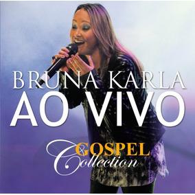 Cd Bruna Karla Ao Vivo - Gospel Collection [mk Music]