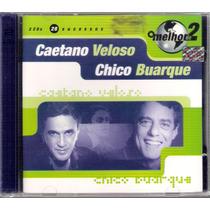 Cd Caetano Veloso E Chico Buarque O Melhor De 2