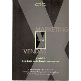 Marketing Versus Vendas: Cuidado! Essa B - Sina, Amalia / So