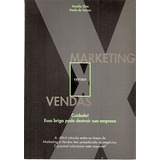 Marketing Versus Vendas: Cuidado! Essa B - Sina, Amalia / So