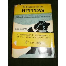 Libro El Misterio De Los Hititas. Autor C.w.ceram Num 84