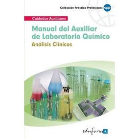 Manual Del Auxiliar De Laboratorio Químico: Análisis Clínic
