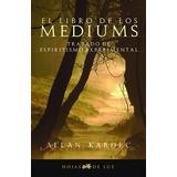 El Libro De Los Mediums - Allan Kardec - Ed. Del Futuro