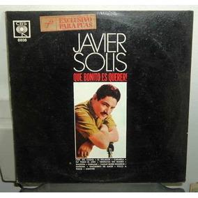 Javier Solis ¡que Bonito Es Querer! Vinilo Argentino Promo