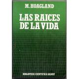 M. Hoagland Las Raices De La Vida / B. Cientifica Salvat