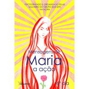 Mensagens De Maria - A Ação