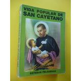 Vida Popular De San Cayetano - Esteban Felgueras - Año 1982