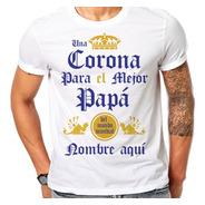 Playera Día Del Padre Una Corona Para El Mejor Papá