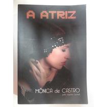 A Atriz - Mônica De Castro