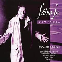 Cd Fábio Jr. Com Amor - 18 Sucessos Gravações Originais